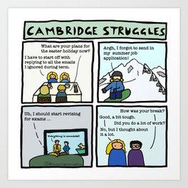 Cambridge struggles: Holidays Art Print