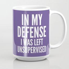 In My Defense I Was Left Unsupervised (Ultra Violet) Coffee Mug
