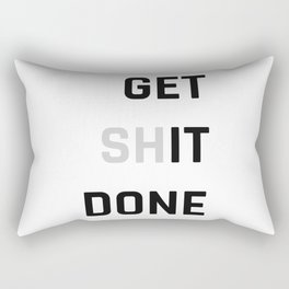 Get Sh (it) Done / Get it Done / Get Shit Done Rectangular Pillow