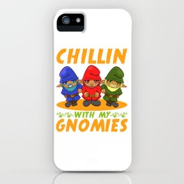 Chillin' With My Gnomies T-shirt Design Elf Fairy-tale Character Fantasy Magical Mythical Myth Magic iPhone Case
