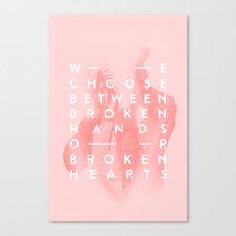 Broken Hands or Broken Hearts Canvas Print