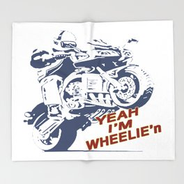 Yeah Im WHEELIE'n Throw Blanket