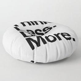 Think Less Do More black and white inspirational wall art typography poster design home decor Floor Pillow