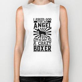 Asked God for Angel He sent Me A Crazy boxer Dog Shirt Biker Tank