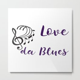 Love da Blues Metal Print