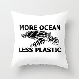More Ocean Less Plastic Throw Pillow