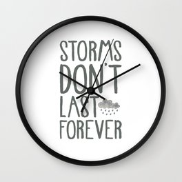 Storms Don't Last Forever. Wall Clock
