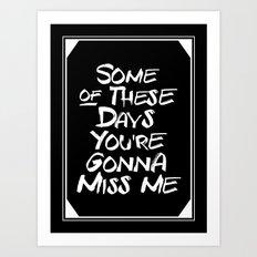 Miss me Art Print
