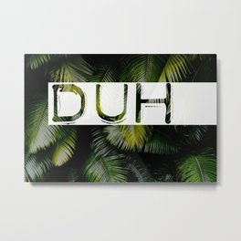palm - duh Metal Print