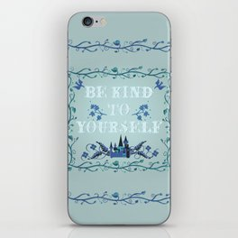 Be Kind To Yourself Fairytale Sign iPhone Skin