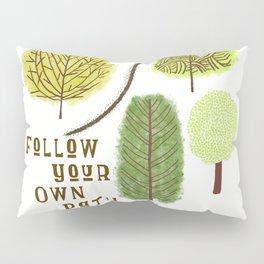 Follow Your Own Path Pillow Sham