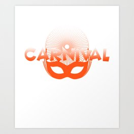 Carnival - Carnival - Helau - Alaaf - 5th Season - Shrovetide Art Print