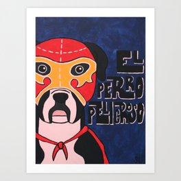 Luchamals Series- El Perro Peligroso Art Print