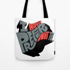 I would prefer not to. Tote Bag
