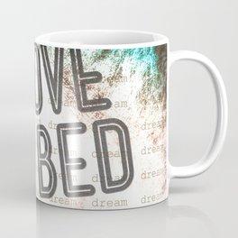 I LOVE MY BED Coffee Mug