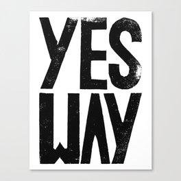 Yes way - by Genu WORDISIAC™ TYPOGY™ Canvas Print