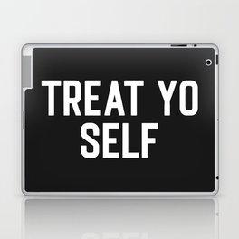 Treat Yo Self Funny Quote Laptop & iPad Skin
