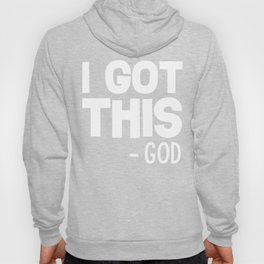 I Got This God Christian T-Shirt Faith Religion Christianity Tee Hoody