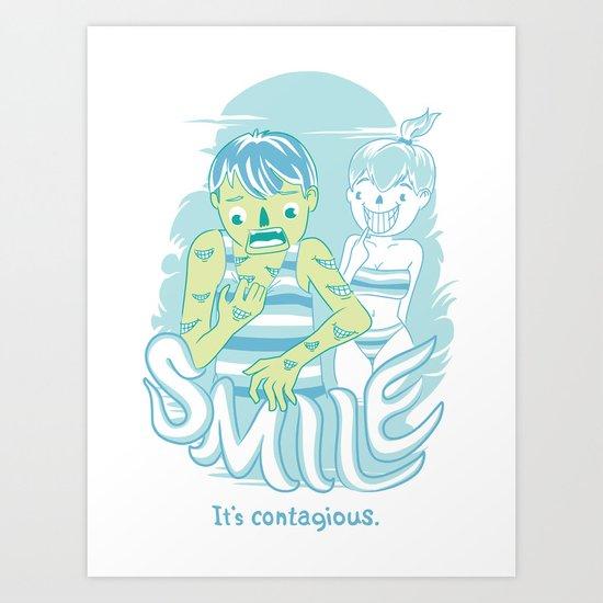 Smile It's contagious :D Art Print