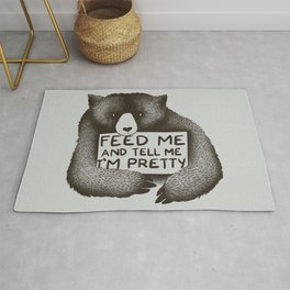 Feed Me And Tell Me I'm Pretty Bear Rug