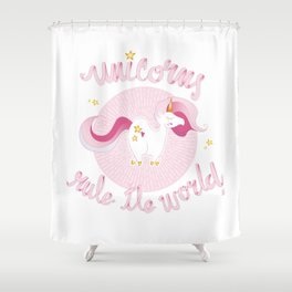 UNICORN RULE THE WORLD Shower Curtain