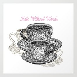 Coffee mugs with fresh coffee. Cups from signatures and words Art Print