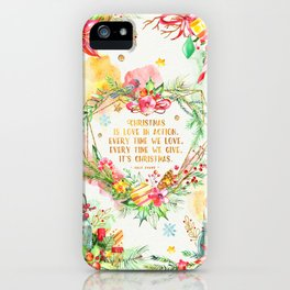 Christmas is love in action iPhone Case