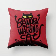Beware the Walking Cat Throw Pillow