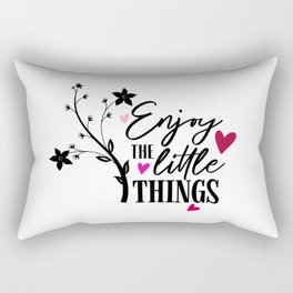Enjoy The Little Things Quote Rectangular Pillow