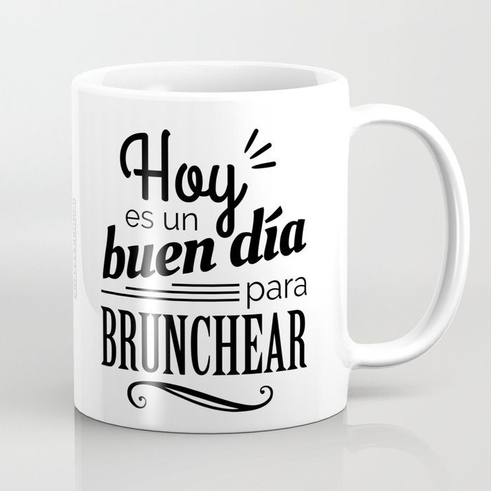 Today is a Good Day for Brunch - In Spanish (B/W) Coffee Mug