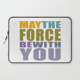 May the force be with you Laptop Sleeve