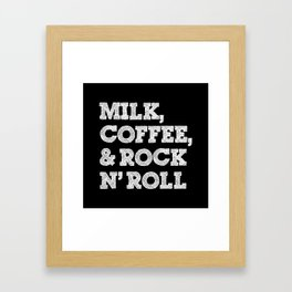 Milk, coffee and rock'n roll Framed Art Print