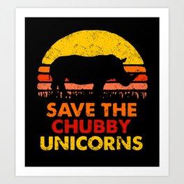 Save The Chubby Unicorns Art Print