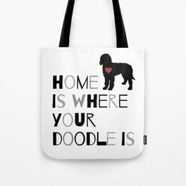 Home is where your Doodle is, (black & gray) Art for the Labradoodle or Goldendoodle dog lover Tote Bag