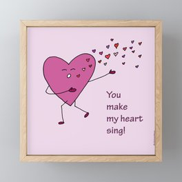 You make my heart sing! Framed Mini Art Print