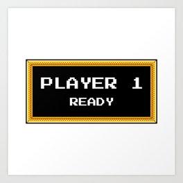 Player 1 ready Art Print