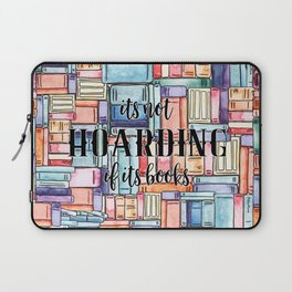 It's Not Hoarding if Its Books Laptop Sleeve