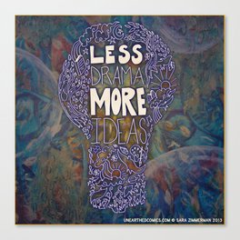 Less Drama More Ideas Canvas Print