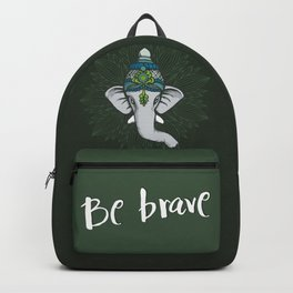 Be Brave, Be Strong Like an Elephant Backpack