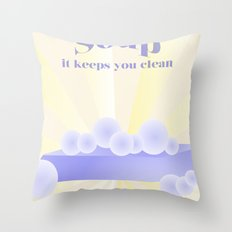 Soap... It Keeps You Clean Throw Pillow