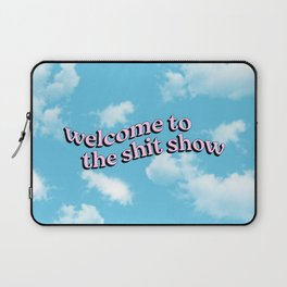 Welcome to the Shit Show Laptop Sleeve