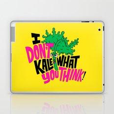 I Don't Kale What You Think. Laptop & iPad Skin