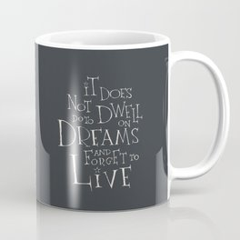It does not do to dwell on dreams Coffee Mug