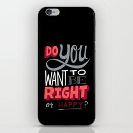 Right or Happy iPhone Skin
