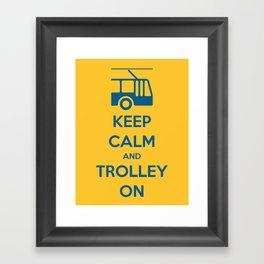 KEEP CALM AND TROLLEY ON Framed Art Print