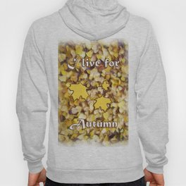 I Live for Autumn Hoody