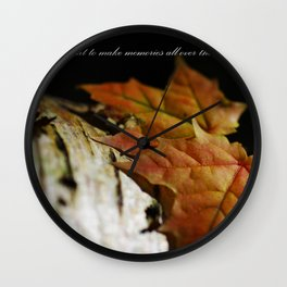 I want to make memories all over the world Wall Clock