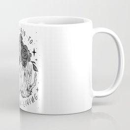 Not Afraid Coffee Mug