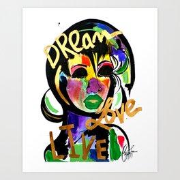 Dream, Love, Live Art Print