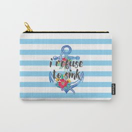 I Refuse To Sink Motivational Quote Carry-All Pouch